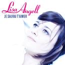 Je Saurai T'Aimer/Lisa Angell