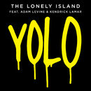YOLO (feat. Adam Levine, Kendrick Lamar)/The Lonely Island