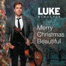 Merry Christmas, Beautiful/Luke McMaster