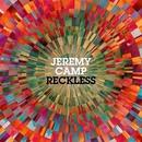 Reckless/Jeremy Camp