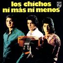 Ni Más, Ni menos (Remastered)/Los Chichos