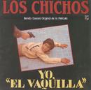 Yo El Vaquilla (Remastered)/Los Chichos