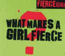 What Makes A Girl Fierce (International Version)/Fierce Girl