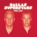 Fine Day/Dallas Superstars