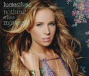 Nothing Else Matters (International Maxi)/Lucie Silvas