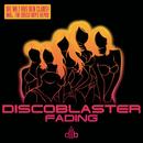 Fading (International Version)/Discoblaster