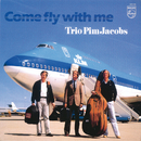 Come Fly With Me/Trio Pim Jacobs