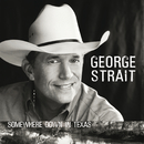 GEORGE STRAIT/SOMEWH/George Strait