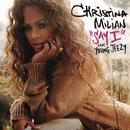 Say I (International ECD Maxi) (feat. Young Jeezy)/Christina Milian