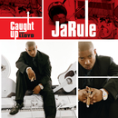 Caught Up (int'l 2 trk)/Ja Rule