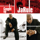 Caught Up (Int'l ECD Maxi)/Ja Rule