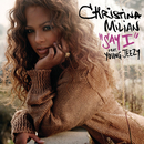 Say I (International CD Single) (feat. Young Jeezy)/Christina Milian