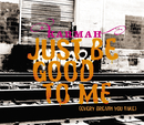 Just Be Good To Me (Every Breath You Take)/Karmah