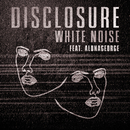White Noise (feat. AlunaGeorge)/Disclosure
