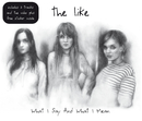 What I Say and What I Mean (International Version)/The Like