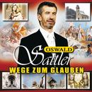 Wege zum Glauben - Oswald Sattler singt religiöse Lieder/Oswald Sattler