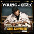 Soul Survivor (int'l 2 trk) (feat. Akon)/Young Jeezy