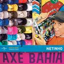 Axé Bahia/Netinho