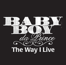 The Way I Live (Edited Version) (feat. P. Town Moe)/Baby Boy Da Prince