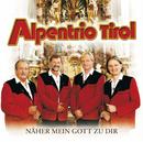 Näher Mein Gott Zu Dir/Alpentrio Tirol