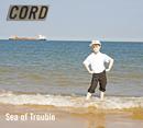 Sea Of Trouble/Cord