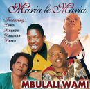 Mbulali Wami (Edited Version)/Maria Le Maria