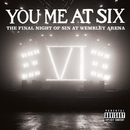 The Final Night of Sin At Wembley Arena/You Me At Six