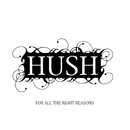 For All The Right Reasons/Hush
