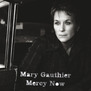 Mercy Now (International Tour Edition)/Mary Gauthier