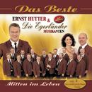 Das Beste - Mitten Im Leben/Ernst Hutter & Die Egerländer Musikanten