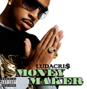 Money Maker (Int'l ECD Maxi)/Ludacris