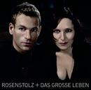 Das grosse Leben (Erweitertes Tracklisting)/Rosenstolz