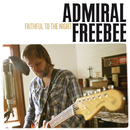 Faithful To The Night/Admiral Freebee