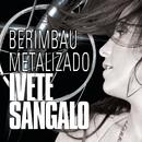 Berimbau Metalizado/Ivete Sangalo