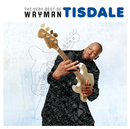 The Very Best of Wayman Tisdale/Wayman Tisdale
