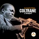 マイ・フェイヴァリット・シングス~コルトレーン・アット・ニューポートート/John Coltrane