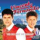 Wo Du Bist Ist Heimat/Vincent & Fernando