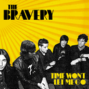 Time Won't Let Me Go (Album Version)/The Bravery