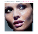 Catch You (International Version)/Sophie Ellis-Bextor