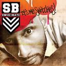 It's Me Snitches/Swizz Beatz