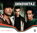 Like Ur Supposed 2/Innovataz