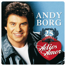 25 Jahre Adios Amor (Set)/Andy Borg