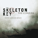 The Conjure (Steve Lawler Remix)/The Skeleton Key