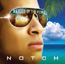 Raised By The People/Notch