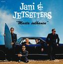 Musta sulhanen/Jani & Jetsetters