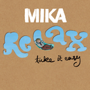 Relax, Take It Easy (Intl 2 Track)/MIKA