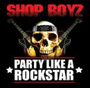 Party Like A Rockstar/Shop Boyz