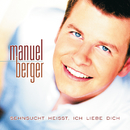 Sehnsucht heißt, ich liebe dich/Manuel Berger