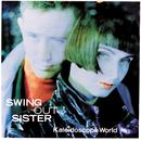 Kaleidoscope World/Swing Out Sister