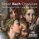 Great Bach Choruses/John Eliot Gardiner, The Monteverdi Choir